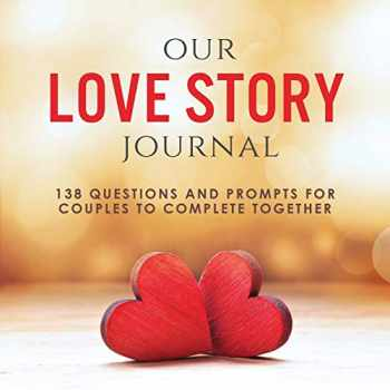 9781949781045-1949781046-Our Love Story Journal: 138 Questions and Prompts for Couples to Complete Together (Activity Books for Couples Series)