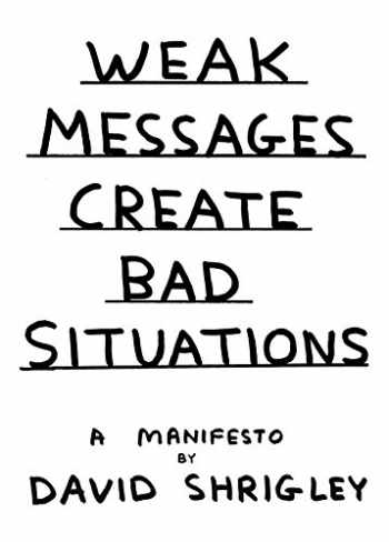 9781782114031-1782114033-Weak Messages Create Bad Situations: A Manifesto