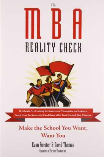 9780735204485-0735204489-The MBA Reality Check: Make the School You Want, Want You