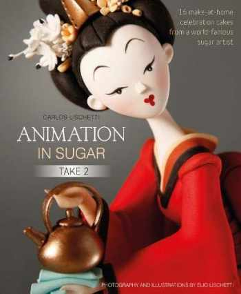 9781905113514-190511351X-Animation in Sugar: Take 2: 16 Make-at-Home Celebration Cakes from a World-Famous Sugar Artist