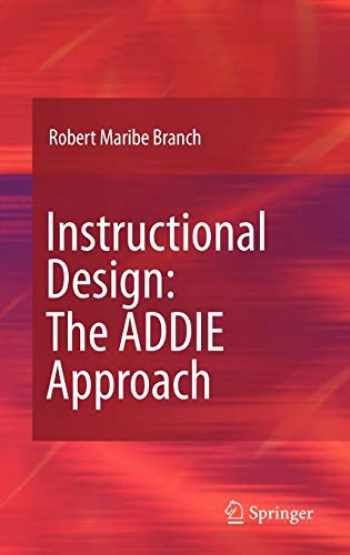 9780387095059-0387095055-Instructional Design: The ADDIE Approach