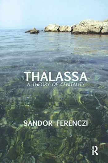 9780946439614-0946439613-Thalassa: A Theory of Genitality (Maresfield Library)