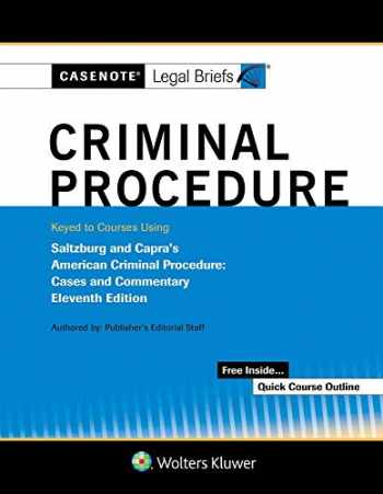 9781543803662-1543803660-Casenote Legal Briefs for Criminal Procedure Keyed to Saltzburg and Capra (Casenote Legal Briefs)