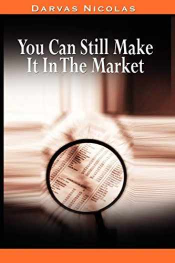 9780982055670-0982055676-You Can Still Make It In The Market by Nicolas Darvas (the author of How I Made $2,000,000 In The Stock Market)