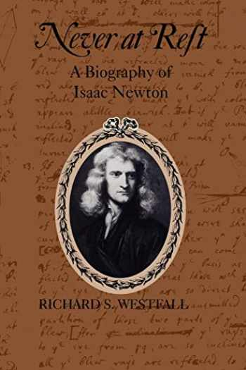 9780521274357-0521274354-Never at Rest: A Biography of Isaac Newton (Cambridge Paperback Library)