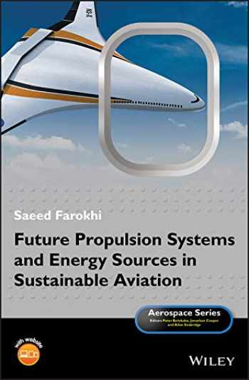 9781119414995-1119414997-Future Propulsion Systems and Energy Sources in Sustainable Aviation (Aerospace Series)