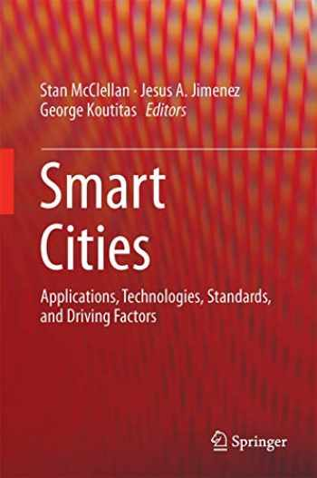 9783319593807-3319593803-Smart Cities: Applications, Technologies, Standards, and Driving Factors