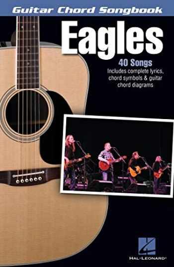 9781480360211-148036021X-Eagles - Guitar Chord Songbook: Lyrics/Chord Symbols/Guitar Chord Diagrams (Guitar Chord Songbooks)