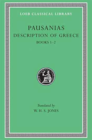9780674991040-0674991044-Description of Greece, Volume I: Books 1-2 (Attica and Corinth) (Loeb Classical Library)