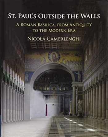9781108429511-1108429513-St. Paul's Outside the Walls: A Roman Basilica, from Antiquity to the Modern Era