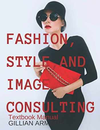 9781502327611-1502327619-Fashion, Style, and Image Consulting: Textbook Manual
