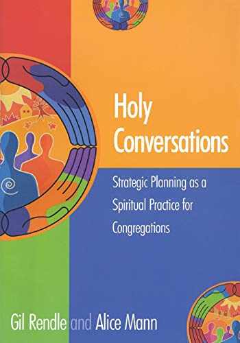 9781566992862-1566992869-Holy Conversations: Strategic Planning as a Spiritual Practice for Congregations