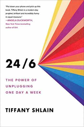 9781982116866-1982116862-24/6: The Power of Unplugging One Day a Week