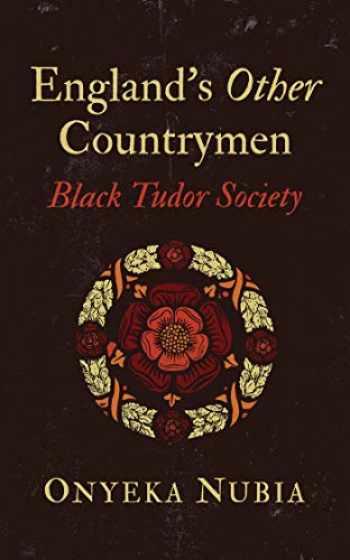 9781786994219-1786994216-England's Other Countrymen: Black Tudor Society (Blackness in Britain)