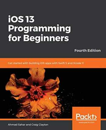 9781838821906-1838821902-iOS 13 Programming for Beginners: Get started with building iOS apps with Swift 5 and Xcode 11, 4th Edition
