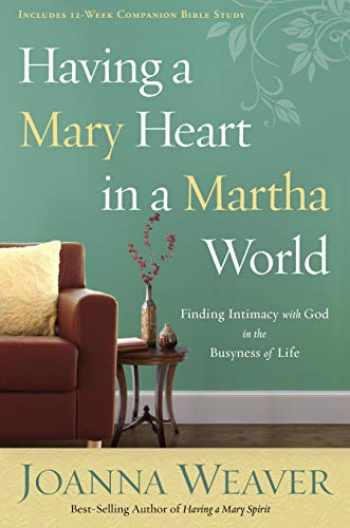 9781578562589-1578562589-Having a Mary Heart in a Martha World: Finding Intimacy With God in the Busyness of Life