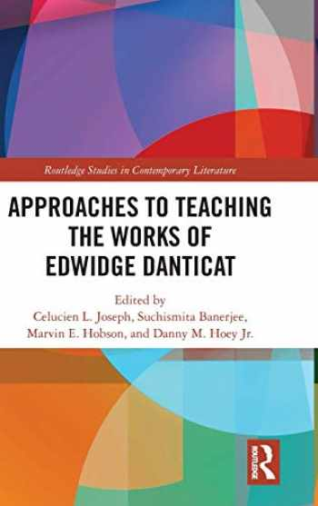 9780367263744-0367263742-Approaches to Teaching the Works of Edwidge Danticat (Routledge Studies in Contemporary Literature)