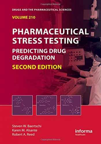 9781439801796-1439801797-Pharmaceutical Stress Testing: Predicting Drug Degradation, Second Edition (Drugs and the Pharmaceutical Sciences)