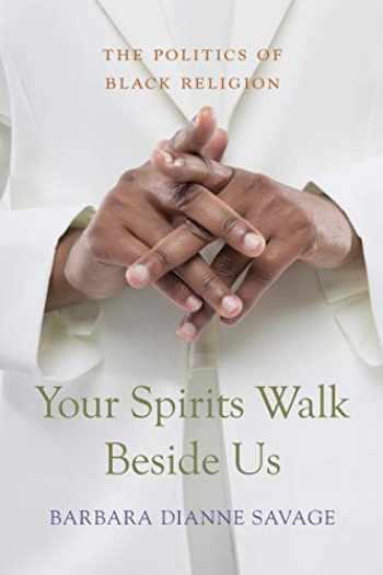9780674066274-0674066278-Your Spirits Walk Beside Us: The Politics of Black Religion