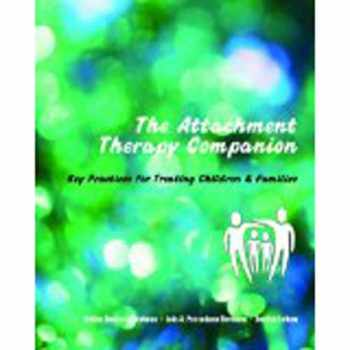 9780393707489-0393707482-The Attachment Therapy Companion: Key Practices for Treating Children & Families