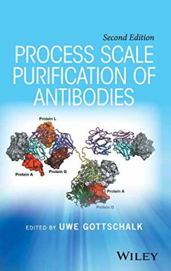 9781119126911-1119126916-Process Scale Purification of Antibodies