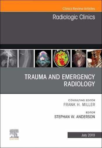 9780323678339-0323678335-Trauma and Emergency Radiology, An Issue of Radiologic Clinics of North America (Volume 57-4) (The Clinics: Radiology, Volume 57-4)