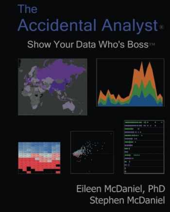 9781477432266-1477432264-The Accidental Analyst: Show Your Data Who's Boss