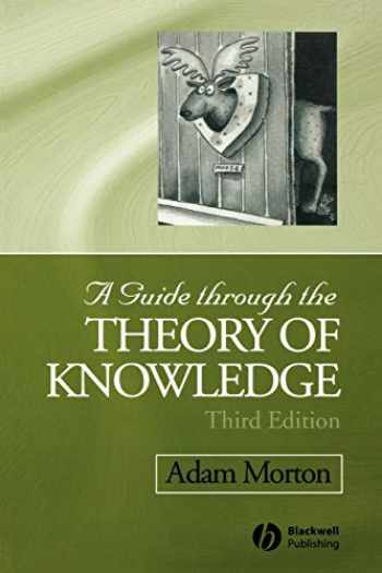 9781405100120-1405100125-A Guide through the Theory of Knowledge