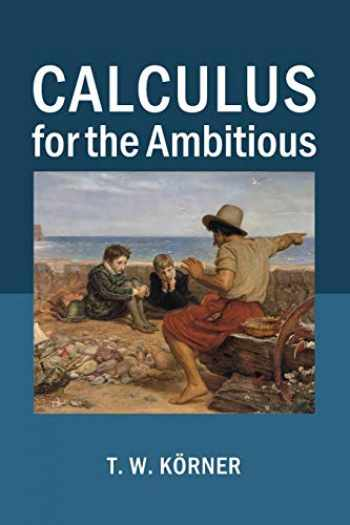 9781107686748-1107686741-Calculus for the Ambitious