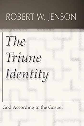 9781579109622-1579109624-The Triune Identity: God according to the Gospel