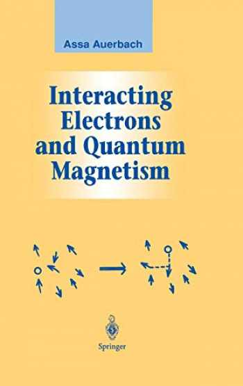 9780387942865-0387942866-Interacting Electrons and Quantum Magnetism (Graduate Texts in Contemporary Physics)