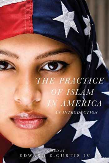 9781479804887-1479804886-The Practice of Islam in America: An Introduction