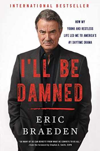 9780062476111-0062476114-I'll Be Damned: How My Young and Restless Life Led Me to America's #1 Daytime Drama