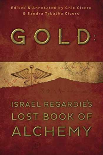 9780738740720-0738740721-Gold: Israel Regardie's Lost Book of Alchemy
