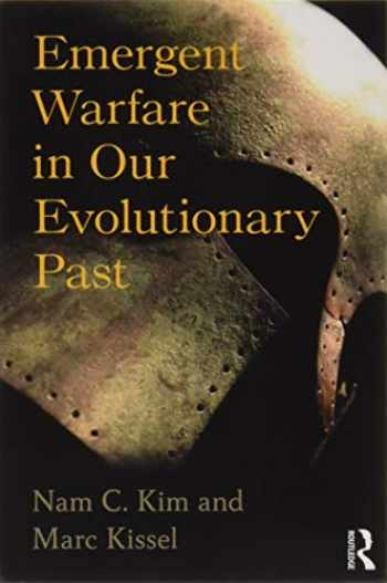 9781629582672-1629582670-Emergent Warfare in Our Evolutionary Past (New Biological Anthropology)