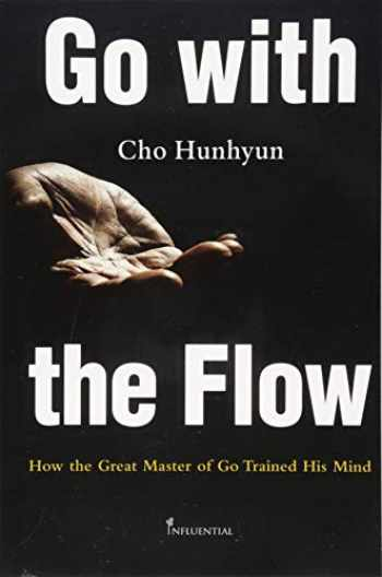 9781719985840-1719985847-Go with the Flow: How the Great Master of Go Trained His Mind
