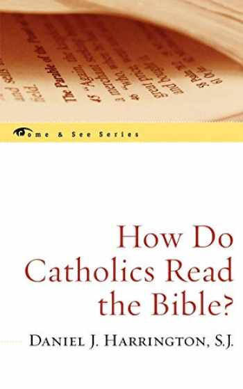 9780742548718-0742548716-How Do Catholics Read the Bible? (Come & See) (The Come & See Series)