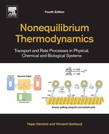 9780444641120-0444641122-Nonequilibrium Thermodynamics: Transport and Rate Processes in Physical, Chemical and Biological Systems