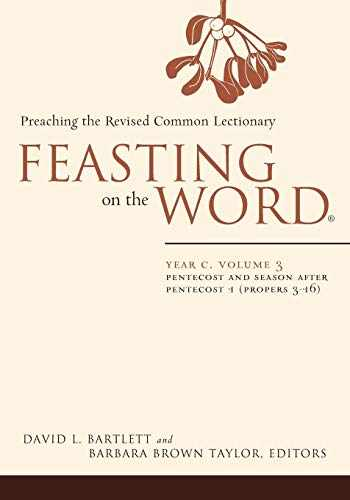 9780664239565-0664239560-Feasting on the Word: Year C, Vol. 3: Pentecost and Season after Pentecost (Propers 3-16)