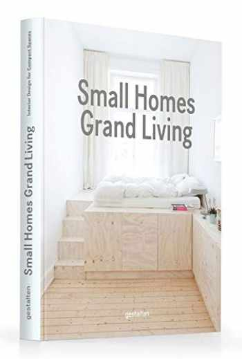 9783899556988-3899556984-Small Homes, Grand Living: Interior Design for Compact Spaces