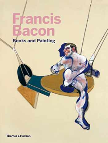 9780500239988-0500239983-Francis Bacon: Books and Painting