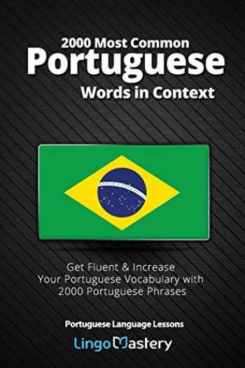 9781090432599-1090432593-2000 Most Common Portuguese Words in Context: Get Fluent & Increase Your Portuguese Vocabulary with 2000 Portuguese Phrases (Portuguese Language Lessons)