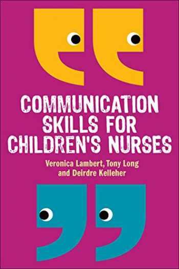 9780335242863-0335242863-Communication Skills For Children's Nurses