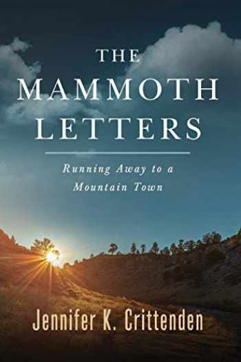 9780984736089-0984736085-The Mammoth Letters: Running Away to a Mountain Town