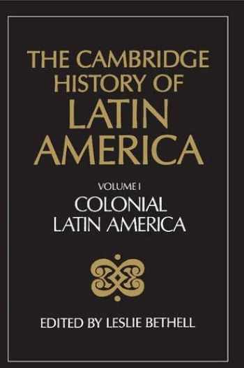 9780521232234-0521232236-The Cambridge History of Latin America, Volume 1: Colonial Latin America