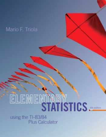 9780321952936-0321952936-Elementary Statistics Using the TI-83/84 Plus Calculator (4th Edition)