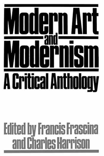 9781853960321-1853960322-Modern Art and Modernism: A Critical Anthology (Published in association with The Open University)