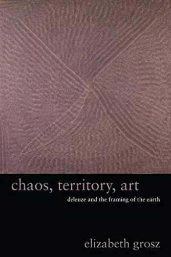 9780231145190-0231145195-Chaos, Territory, Art: Deleuze and the Framing of the Earth (The Wellek Library Lectures)