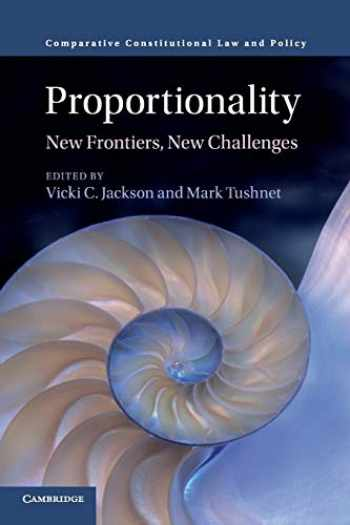 9781316617007-1316617009-Proportionality: New Frontiers, New Challenges (Comparative Constitutional Law and Policy)