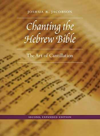 9780827612235-0827612230-Chanting the Hebrew Bible: The Art of Cantillation